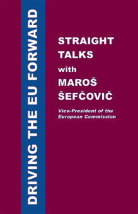 Driving the EU Forward – Straight Talks with Maroš Šefčovič Book Cover
