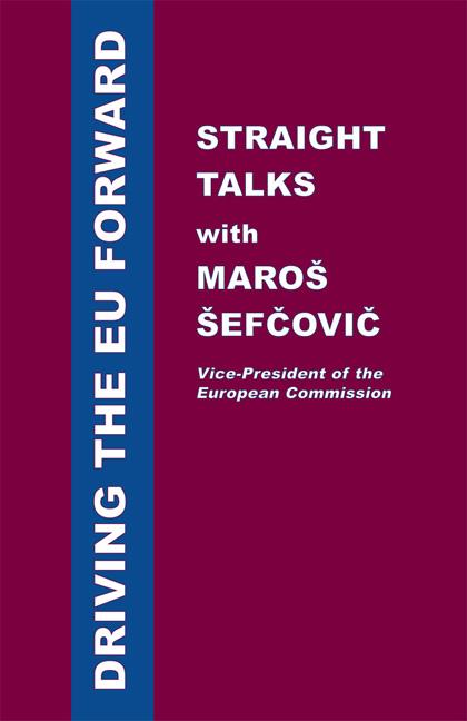 Driving the EU Forward – Straight Talks with Maroš Šefčovič Book Cover