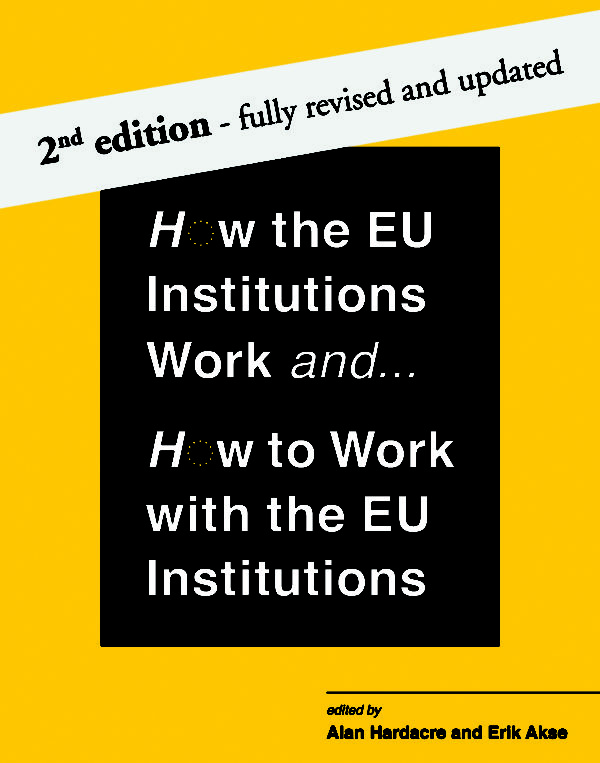 How the EU Institutions Work and... How to work with the EU Institutions, 2nd Edition Book Cover