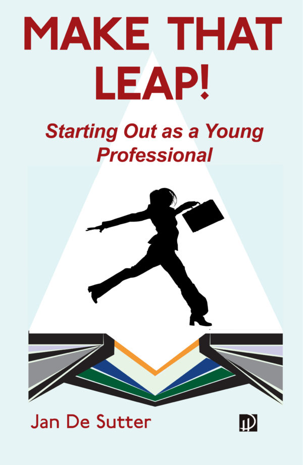 MAKE THAT LEAP! Starting Out as a Young Professional book cover