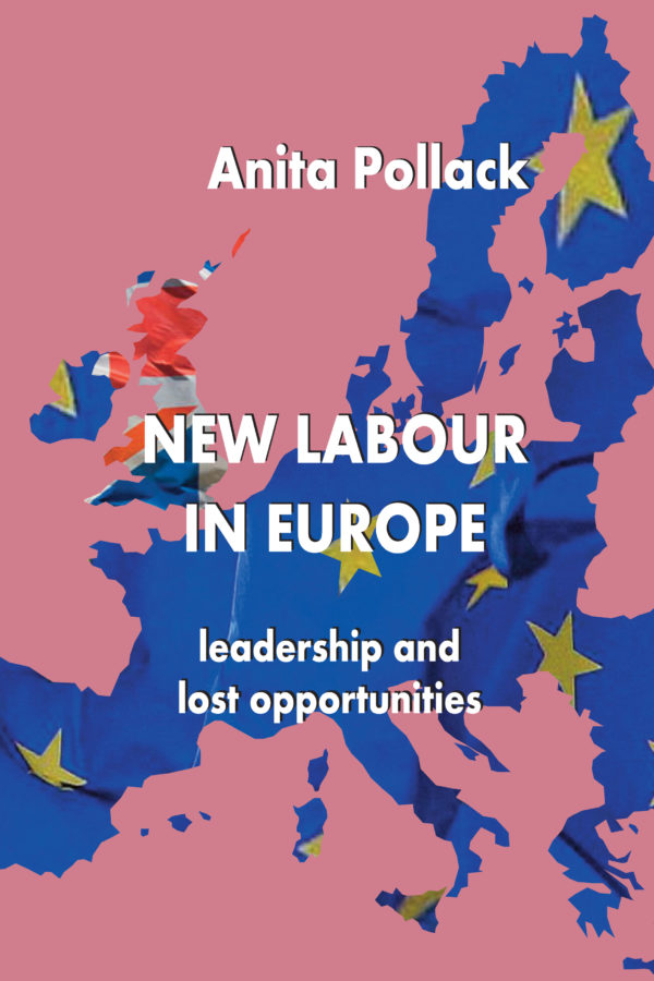 New Labour in Europe: Leadership and Lost Opportunities by Anita Pollack - Book Cover