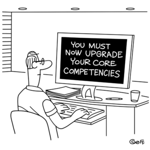 Cartoon of a man on a computer at a desk. The message 'You must now upgrade your core competencies', is displayed on the monitor.