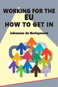 Working for the EU: How to Get In by Johannes de Berlaymont