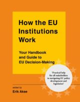 Book cover of How the EU Institutions Work: Your handbook and guide to EU decision-making by Erik Akse