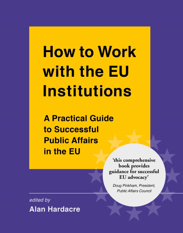 Book cover of How to Work with the EU Institutions: A Practical Guide to Successful Public Affairs in the EU by Alan Hardacre