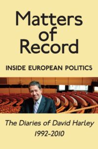 Book cover of 'Matters of Record - Inside European Politics: The Diaries of David Harley 1992-2010'